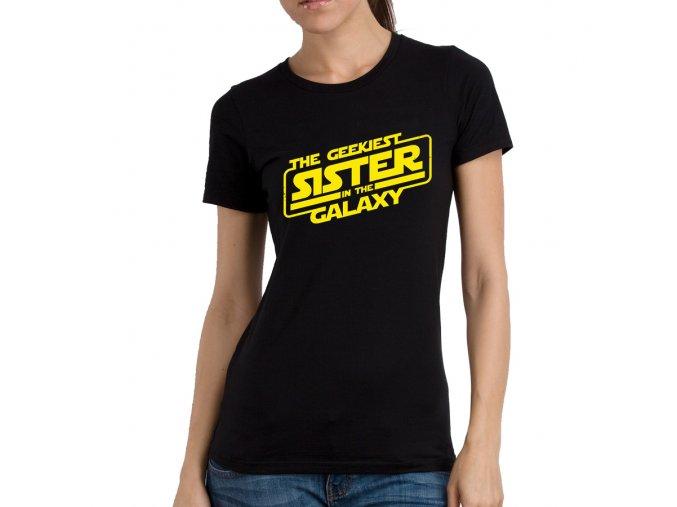 Dámské tričko pro Sestru Největší geek v galaxii