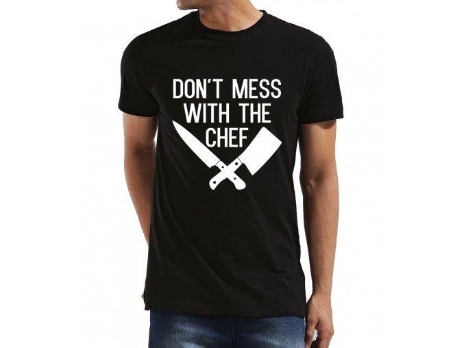 Pánské tričko Nezačínej si s kuchařem