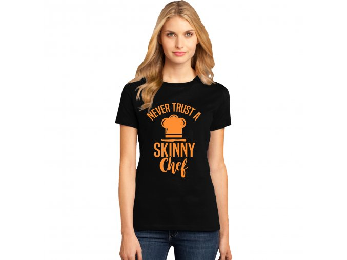 Dámské tričko Nikdy nevěř hubenému kuchaři