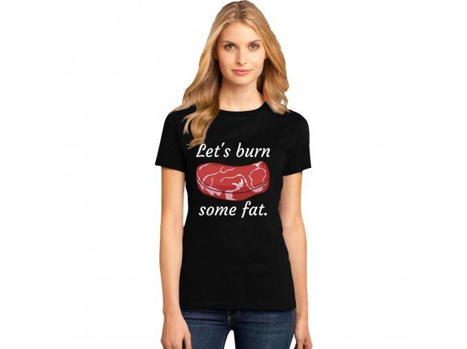 Dámské tričko Spálíme nějaký tuk