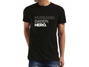 Pánské tričko pro tatínka manžel, táta, hrdina