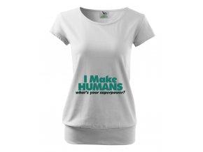 těhotenské bílé tričko vyrábím děti a jaká je tvoje superchopnost