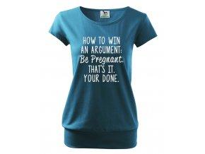 těhotenské tričko jak vyhrát hádku, být těhotná, toť vše, je hotovo. modré