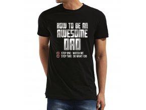 Pánské tričko pro tatínka Jak být úžasný táta