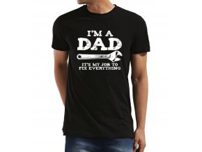 Pánské tričko pro tatínka Jsem Táta, moje práce je vše opravit
