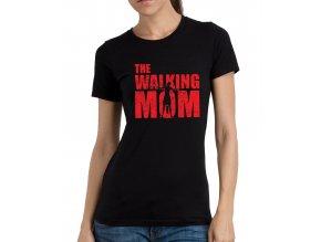 Dámské tričko pro maminku Chodící máma The walking dead
