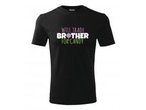 Pánské tričko pro bráchu Vyměním bráchu za sladkost