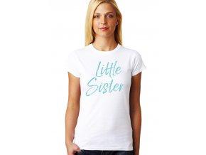 Dámské tričko pro Sestru Malá sestřička