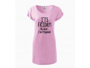 Těhotenské šaty Je pátek, počkat vlastně jsem těhotná