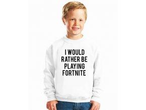 dětská mikina Raději budu hrát Fortnite