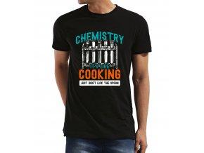 Pánské tričko Chemie je jako vaření