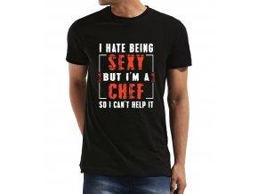 Pánské tričko Nesnáším být sexy Kuchař