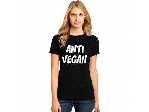 Dámské tričko ANTI VEGAN
