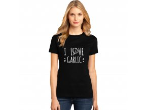 Dámské tričko Miluji česnek