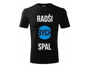 Pánské tričko s potiskem - Radši bych spal - Černé