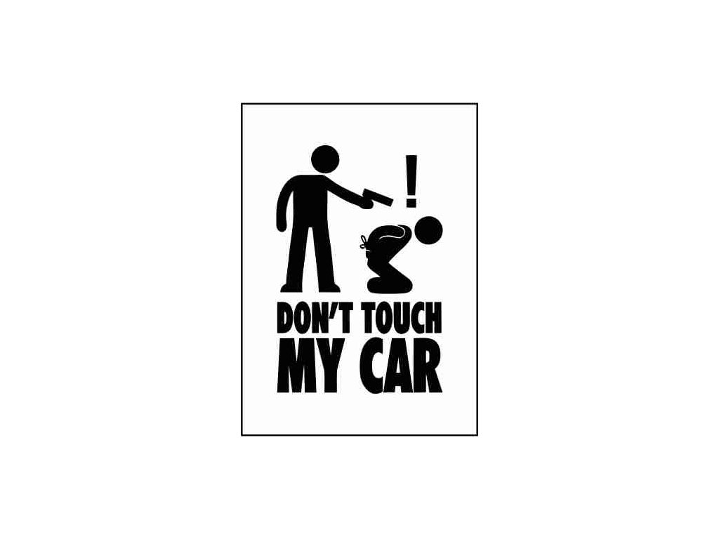 Dont touch my car 2