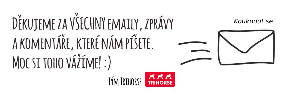 Děkujeme za zprávy - česká firma Trihorse