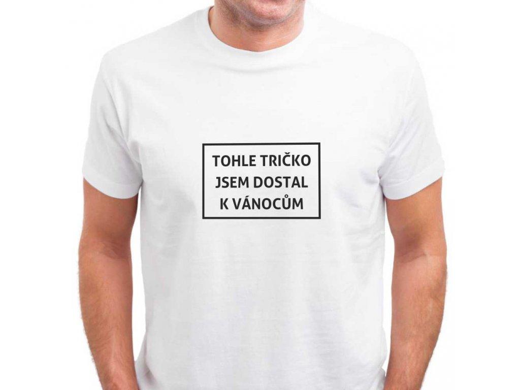 Pánské bílé vtipné tohle tričko jsem dostal k Vánocům