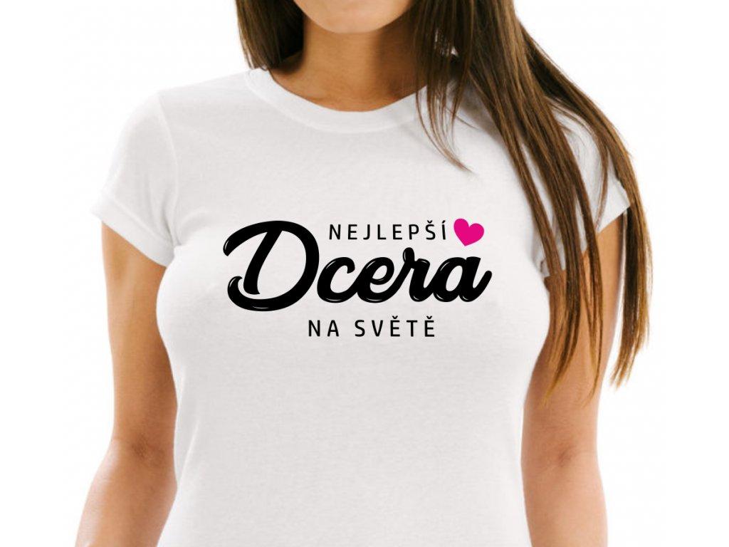 Dámské tričko pro dceru s potiskem Nejlepší Dcera na světě bílé černo-růžový potisk