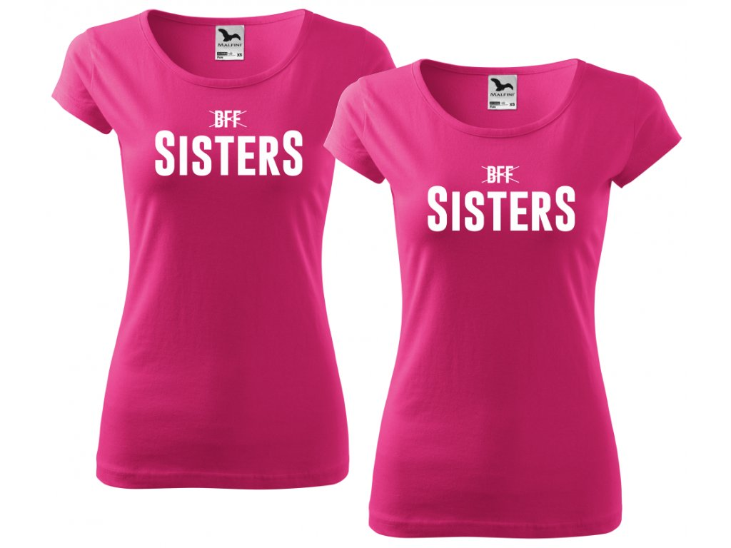1ea750bd022 Trička pro kamarádky BFF SisterS HIGH růžové bílý potisk