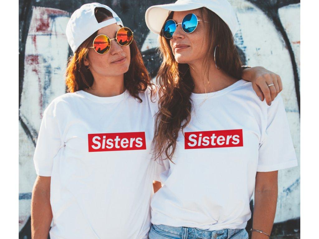 Trička pro sestry kamarádky sisters supreme červený potisk