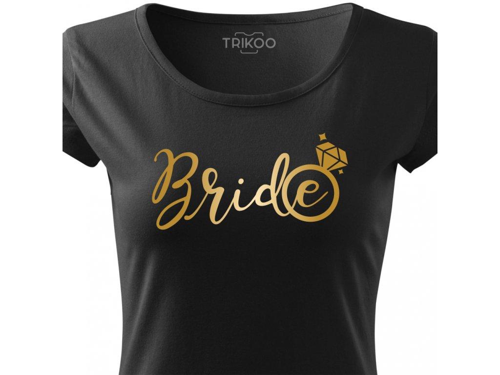 Dámské tričko na rozlučku se svobodou Nevěsta BRIDE CRAZY černé s prstýnkem zlatý potisk detail