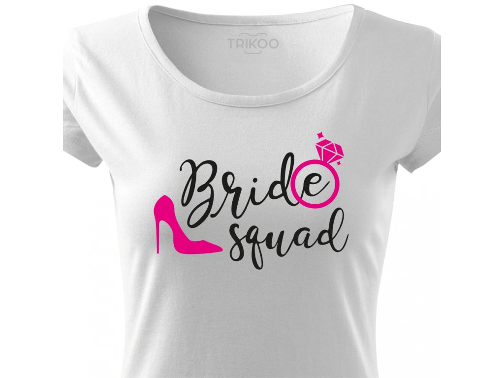 Dámské tričko na rozlučku se svobodou Tým nevěsty BRIDE SQUAD CRAZY bílý s prstýnkem černo růžový potisk detail