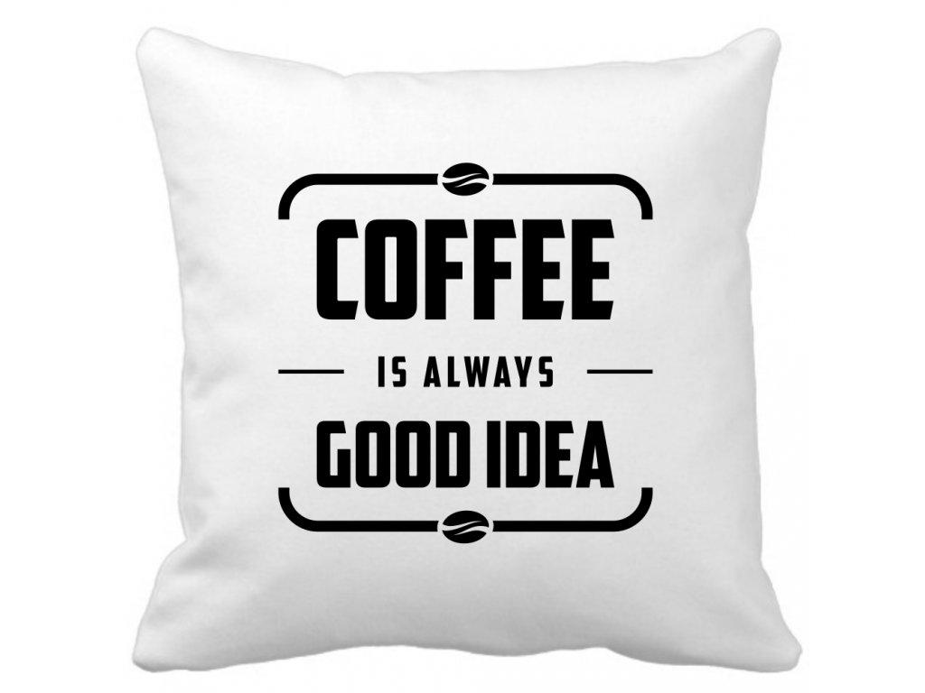 Dekorační designový polštářek s motivem Coffee is always Good Idea pro milovníky kávy černý potisk
