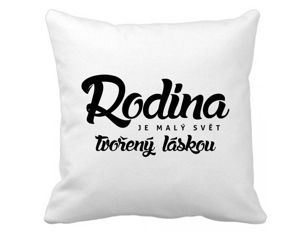 Polštář dekorační s českým nápisem RODINA je malý svět tvořený láskou černý potisk