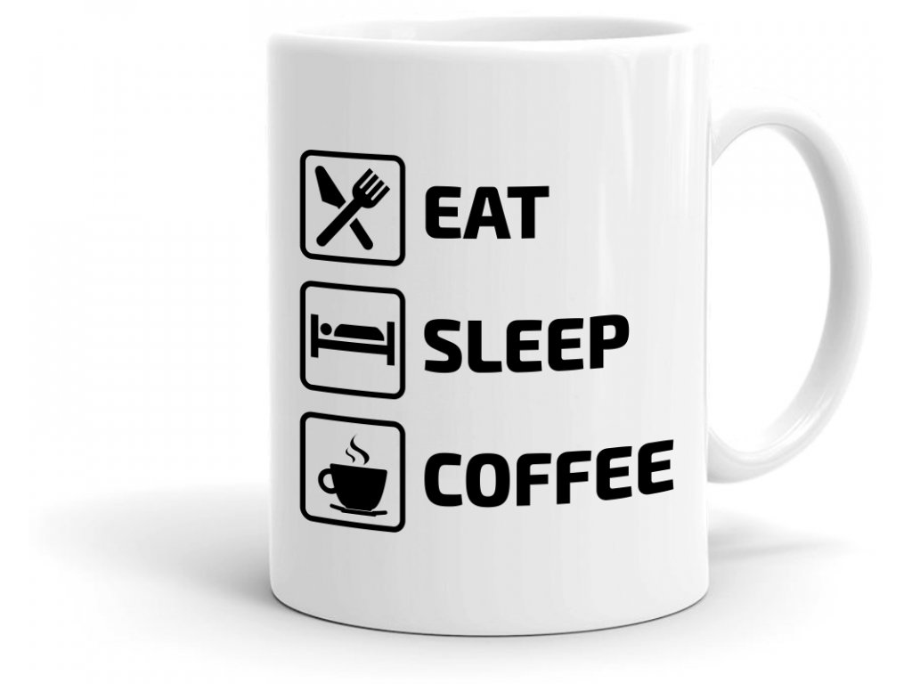 Hrneček s potiskem motivu kávy Eat Sleep Coffee