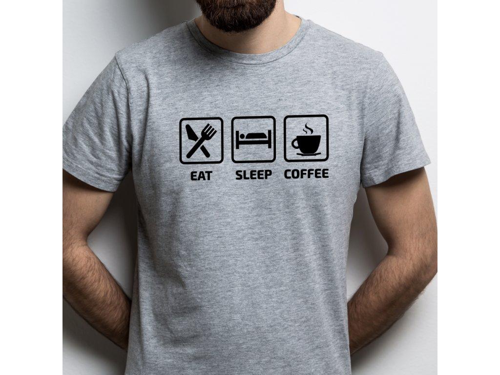 Pánské tričko pro milovníky kávy Eat Sleep Coffee šedé top