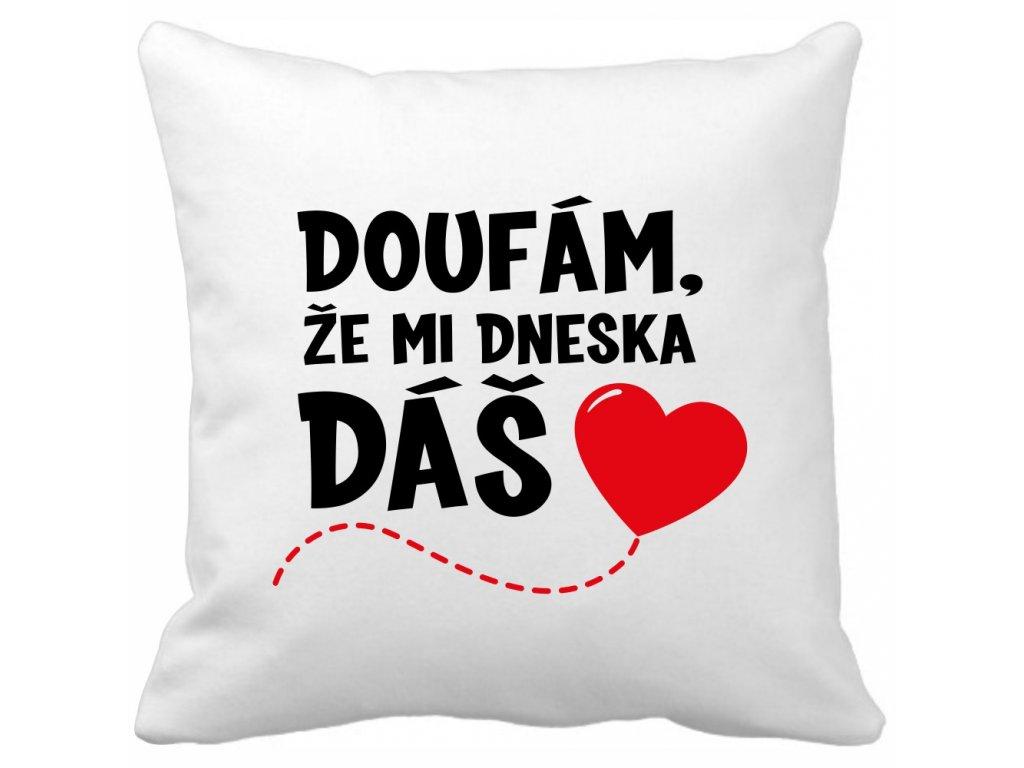 Polštář na valentýna pro zamilované Doufám, že mi dneska dáš