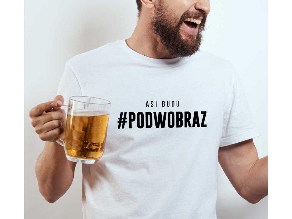 Pánské tričko s vtipným potiskem Podwobraz bílé