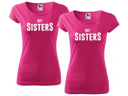 Trička pro kamarádky BFF SisterS HIGH růžové bílý potisk