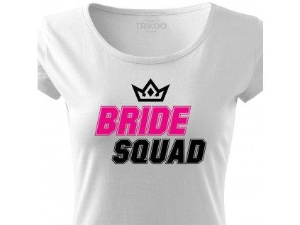 Dámské tričko na rozlučku se svobodou Tým nevěsty BRIDE SQUAD FANS bílé s korunkou růžovo černý potisk detail