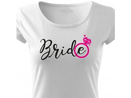 Dámské tričko na rozlučku se svobodou Nevěsta BRIDE CRAZY bílé s prstýnkem bílo růžový potisk detail