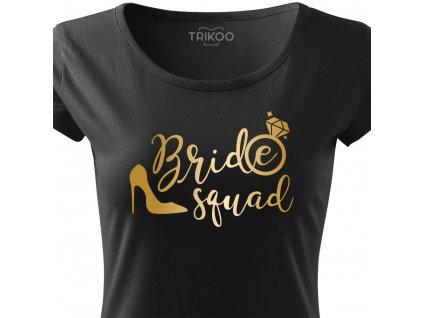 Dámské tričko na rozlučku se svobodou Tým nevěsty BRIDE SQUAD CRAZY černé s prstýnkem zlatý potisk detail