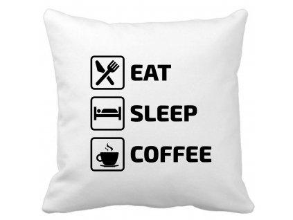 Dekorační designový polštářek pro milovníky kávy s motivem Eat Sleep Coffee černý potisk