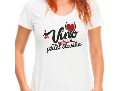 Dámské tričko s potiskem Víno nejlepší přítel člověka bílé
