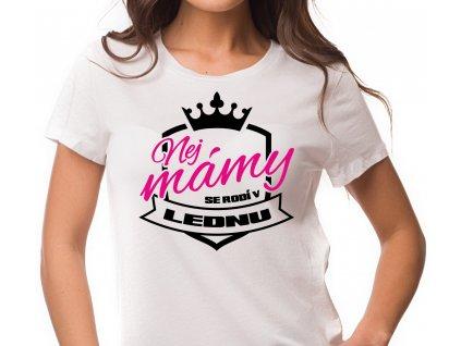 Dámské narozeninové tričko pro maminky Nej Mámy se rodí v LEDNU bílé