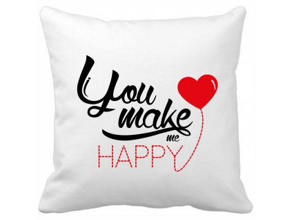 Polštář na valentýna pro zamilované You make me HAPPY