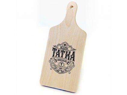 Dřevěné prkénko s potiskem nejlepší Taťka široko daleko vintage