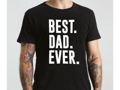 BEST DAD EVER černé bílý