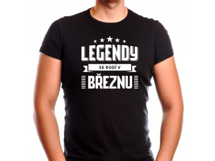 Pánské narozeninové tričko legendy se rodí v březnu černé