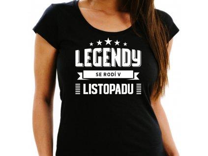 Dámské narozeninové tričko legendy se rodí v listopadu černé