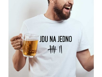 Pánské tričko s potiskem a nápisem JDU NA JEDNO pivo bílé