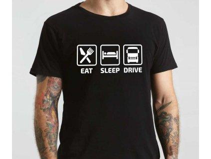 EAT SLEEP DRIVE tričko pro řidiče a kamioňáka černé