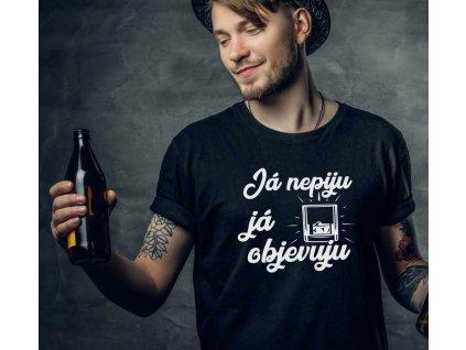 Pánské tričko Nepiju, Objevuju Černé