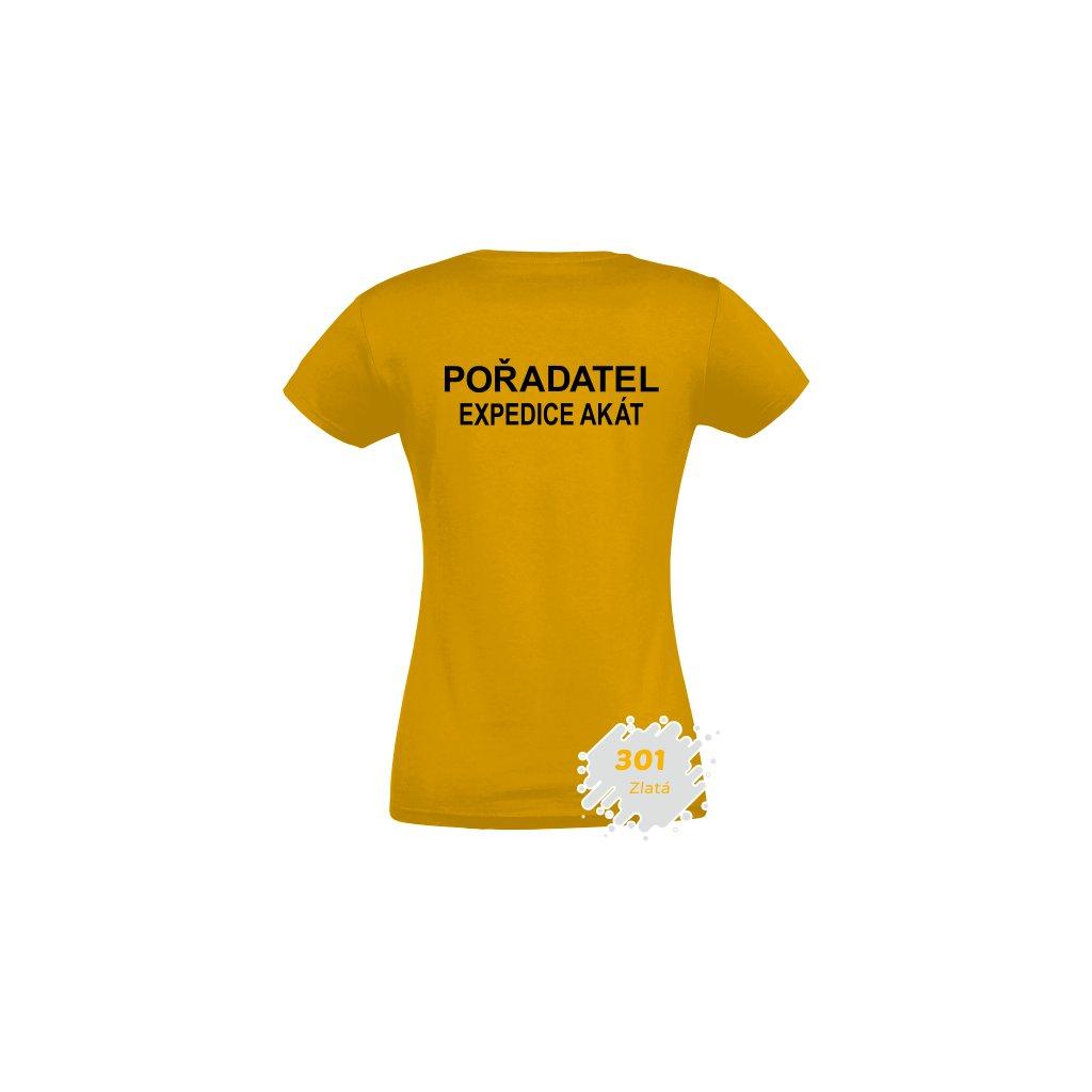 Zakázkové tričko dámské - EXPEDICE AKÁT / POŘADATEL - Barva: 301 - Zlatá, černý potisk