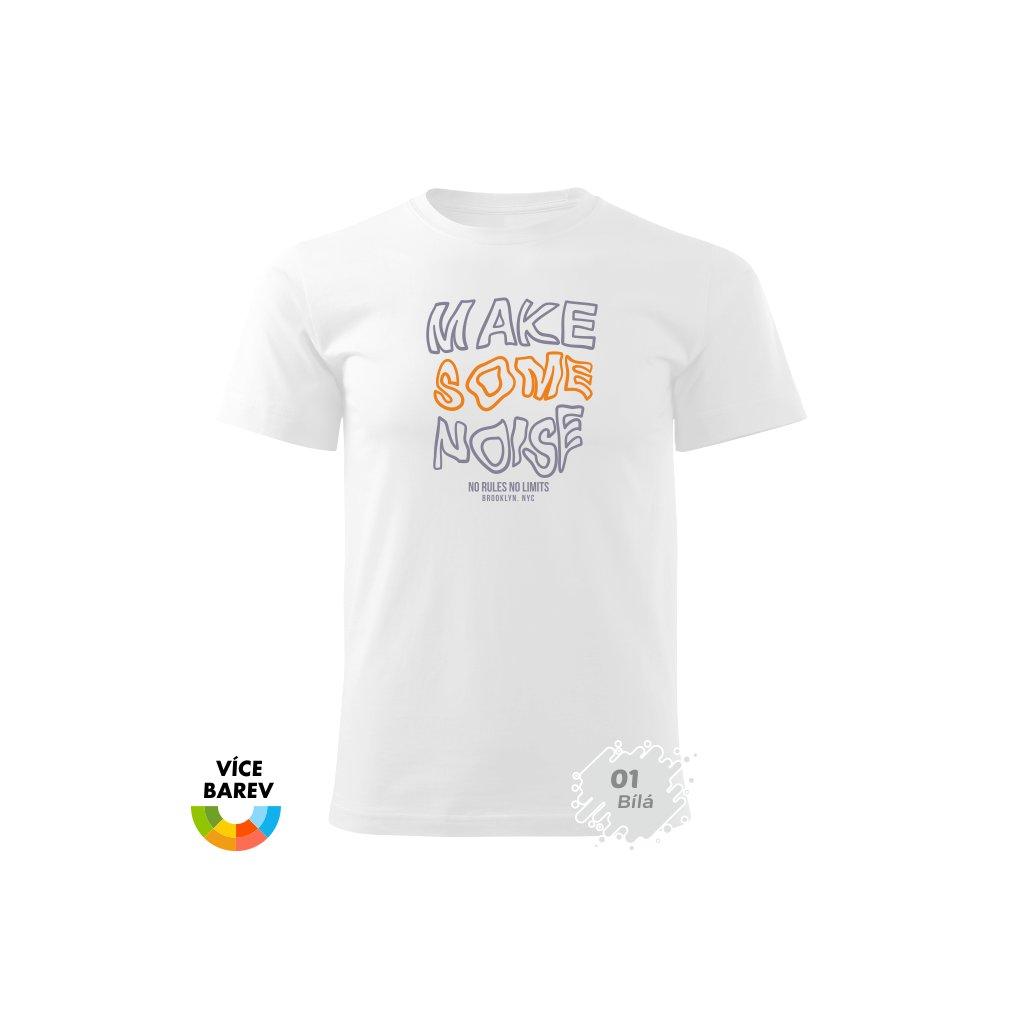 Pánské tričko - Make Some Noise - s potiskem - dárkové - bílá
